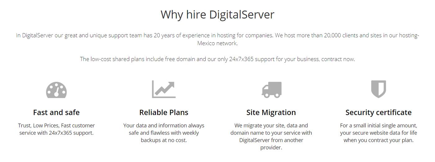 El servicio de alojamiento web disponible con el proveedor de servicios mexicano de nombre DigitalServer es muy bueno para todas las necesidades posibles de tu proyecto web