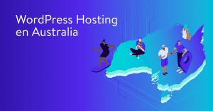 Cómo Utilizar WordPress en un Hosting para Australia